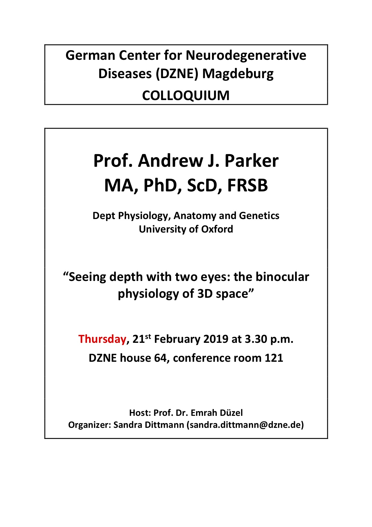 """DZNE Colloquium: """"Seeing depth with two eyes: the binocular physiology of 3D space"""" @ DZNE, House 64, conference room 121"""