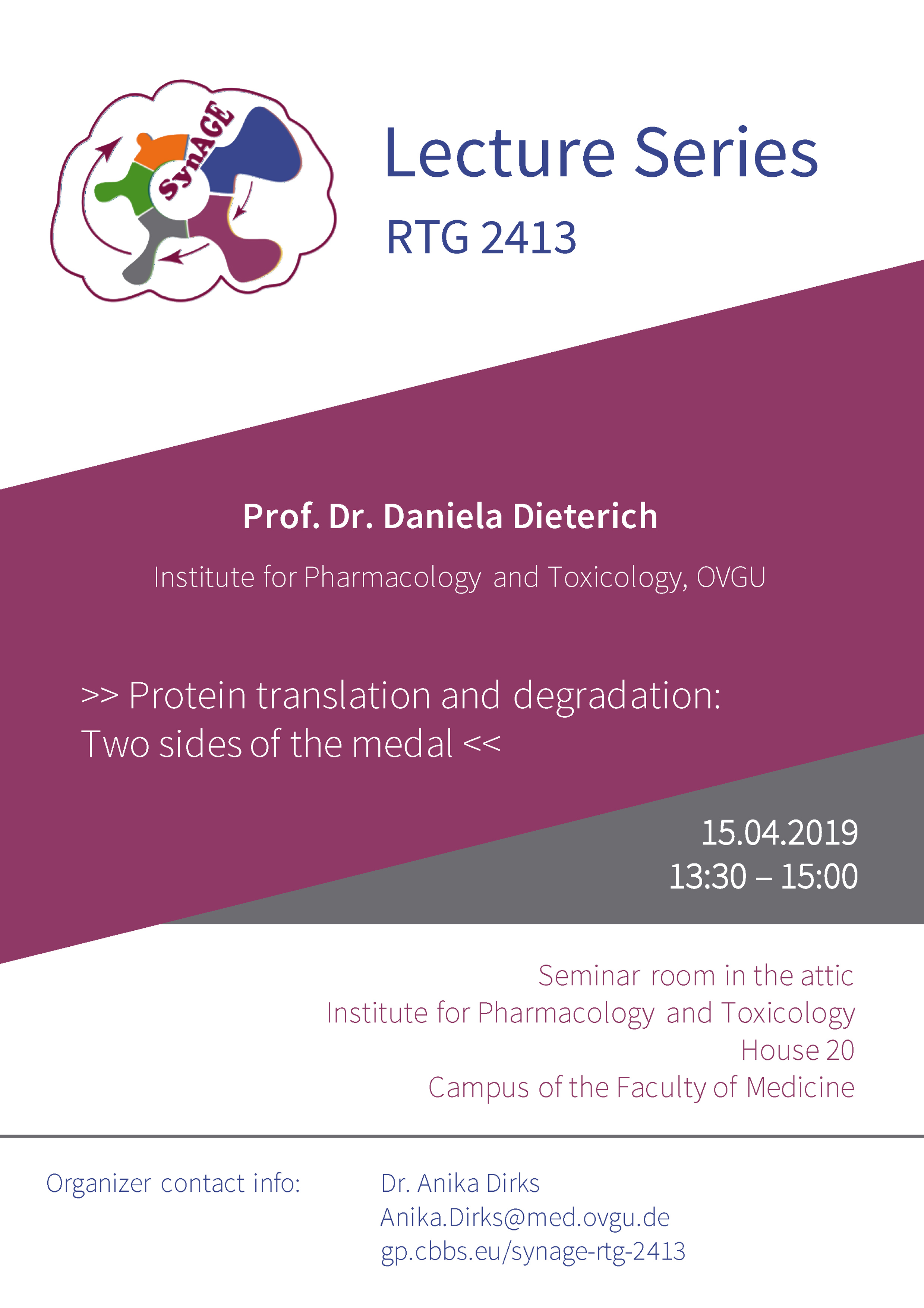 RTG 2413 Lecture: Protein translation and degradation: Two sides of the medal @ Institute for Pharmacology and Toxicology, House 20, Seminar room in the attic