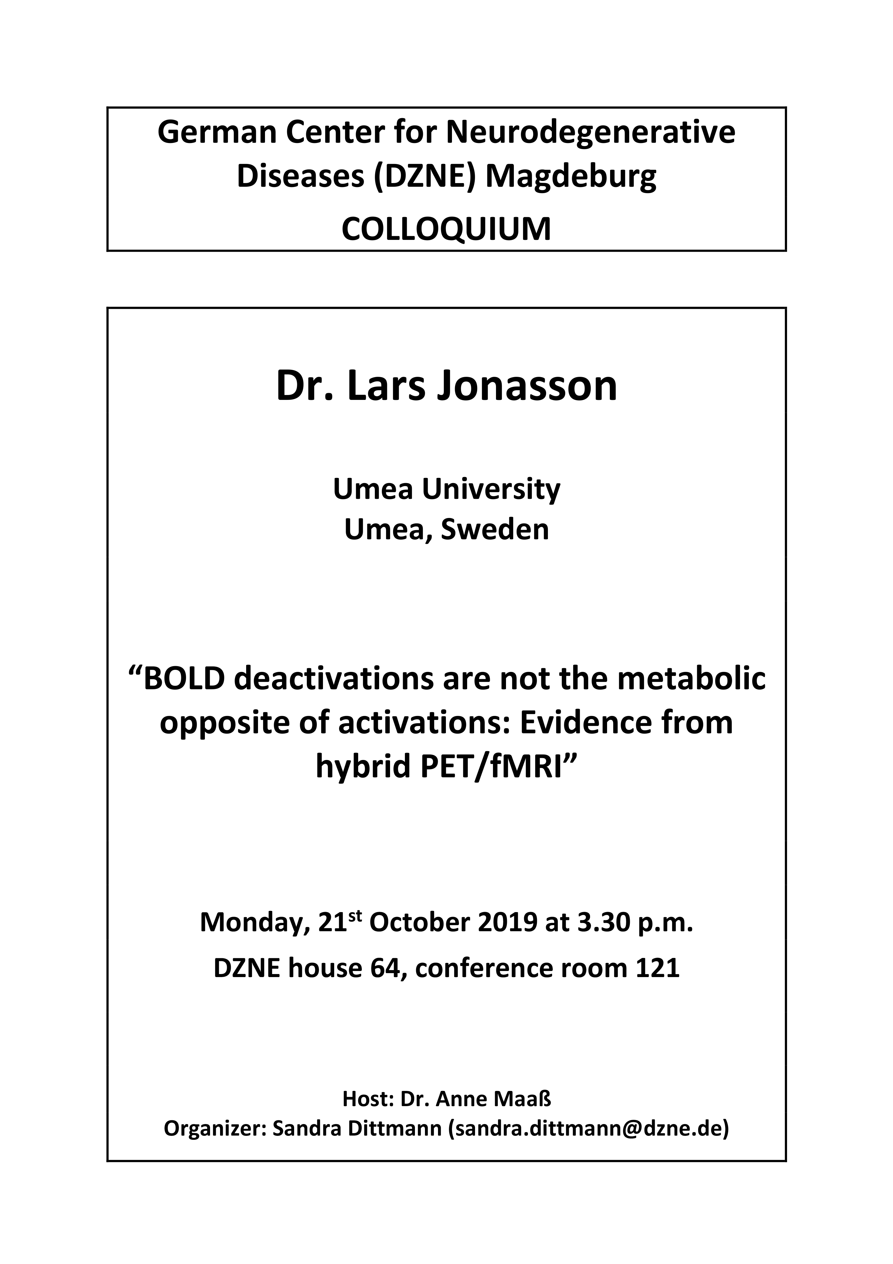 DZNE Colloquium: BOLD deactivations are not the metabolic opposite of activations: Evidence from hybrid PET/fMRI @ DZNE house 64, conference room 121
