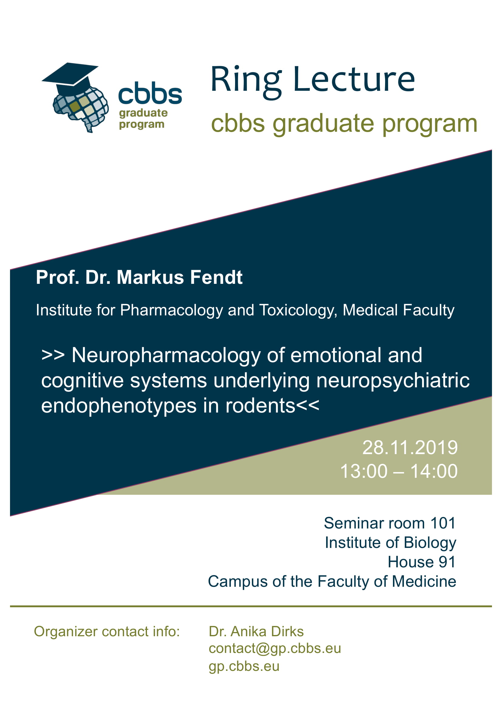 CBBS GP Ring Lecture: Neuropharmacology of emotional and cognitive systems underlying neuropsychiatric endophenotypes in rodents @ Institute of Biology, House 91, Seminarroom 101