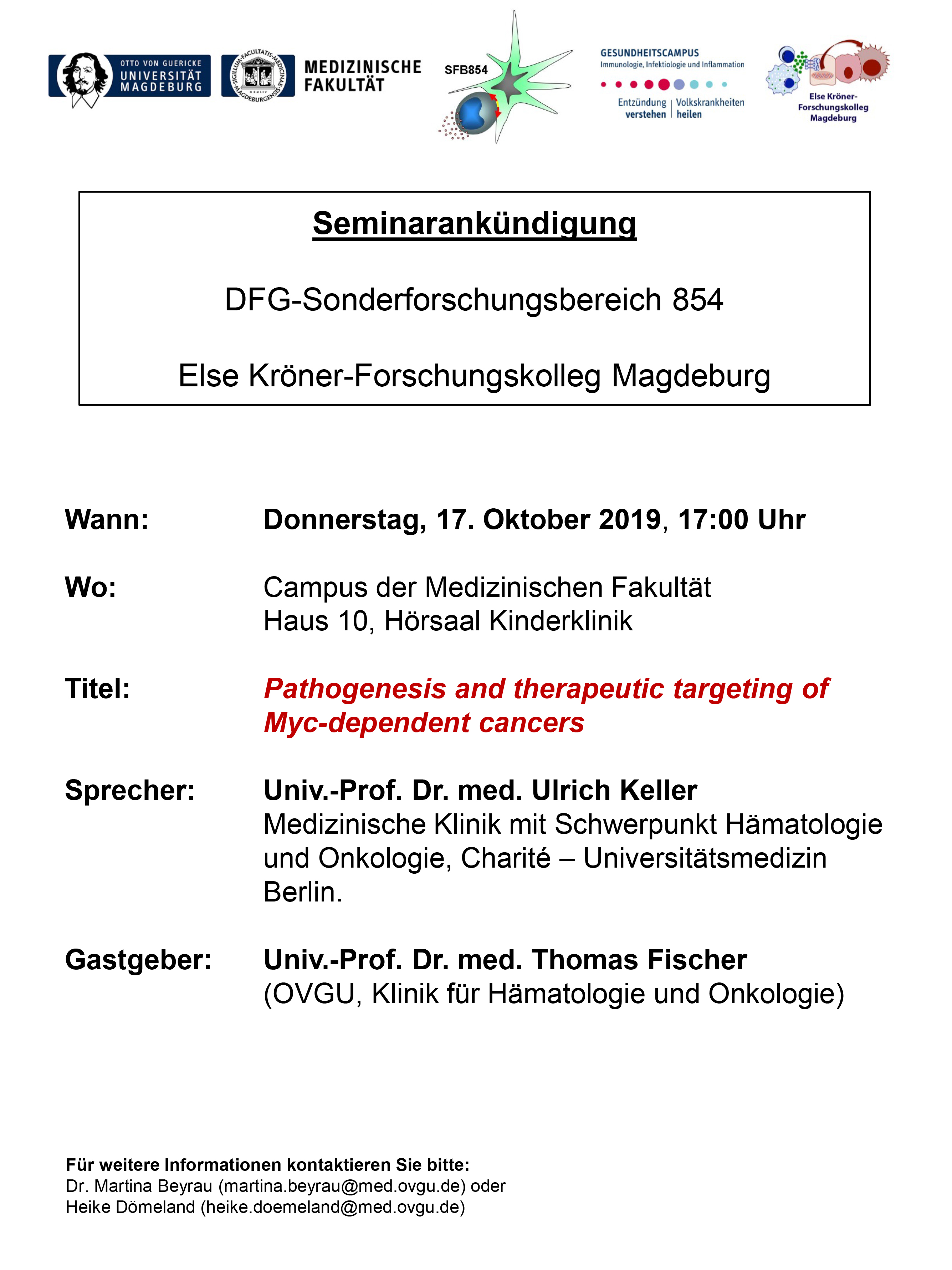 CRC 854: Pathogenesis and therapeutic targeting of Myc-dependent cancers @ Campus of the Medical Fakulty, House 10, Hörsaal Kinderklinik